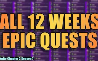 How to Complete Week 12 Epic Quests in Fortnite Season 7